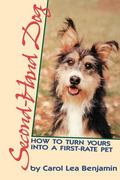 Second Hand Dog How to Turn Yours into a First-Rate Pet