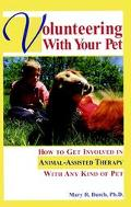 Volunteering With Your Pet: How to Get Involved in Animal-Assisted Therapy With Any Kind of Pet