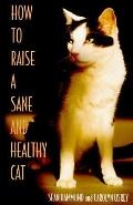 How to Raise a Sane and Healthy Cat - Sean Hammond - Hardcover