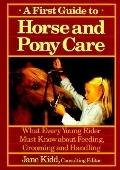 First Guide to Horse and Pony Care: What Every Young Rider Must Know about Feeding, Grooming...