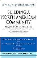 Building A North American Community Report of an Independent Task Force