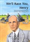 We'll Race You, Henry! A Story About Henry Ford