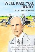 We'll Race You Henry A Story About Henry Ford