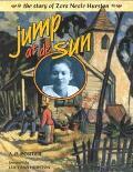 Jump at De Sun The Story of Zora Neale Hurston