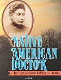 Native American Doctor The Story of Susan Laflesche Picotte