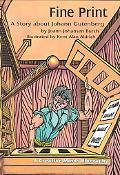 Fine Print A Story About Johann Gutenberg