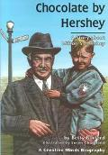 Chocolate by Hershey A Story About Milton S. Hershey