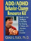 Add/Adhd Behavior-Change Resource Kit Ready-To-Use Strategies & Activities for Helping Child...