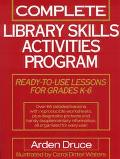 Complete Library Skills Activities Program Ready-To-Use Lessons for Grades K-6
