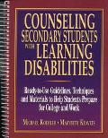 Counseling Secondary Students With Learning Disabilities A Ready-To-Use Guide to Help Studen...