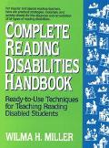 Complete Reading Disabilities Handbook Ready-To-Use Techniques for Teaching Reading Disabled...