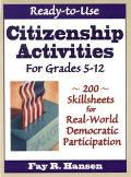 Ready-To Use Citizenship Activities For Grades 5-12