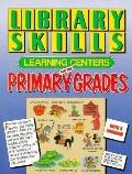 Library Skills Learning Centers for the Primary Grades