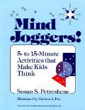 Mind Joggers 5 To 15 Minute Activities That Make Kids Think