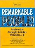 Remarkable People!: Ready-to-Use Biography Activities for Grades 4-8