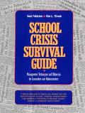 School Crisis Survival Guide Management Techniques and Materials for Counselors and Administ...