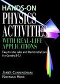 Hands-On Physics Activities With Real-Life Applications Easy-To-Use Labs and Demonstrations ...
