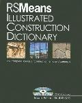 RSMeans Illustrated Construction Dictionary: The Complete Source of Construction Terms and C...