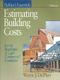 Builder's Essentials Estimating Building Costs For The Residential & Light Commercial Contra...