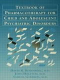 Textbook of Pharmacotherapy for Child and Adolescent Psychiatric Disorders
