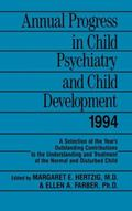 Annual Progress in Child Psychiatry and Child Development 1994
