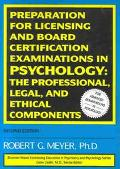 Preparation for Licensing and Board Certification Examinations in Psychology The Professiona...