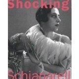 Shocking! The Art and Fashion of Elsa Schiaparelli