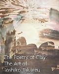 The Poetry of Clay: The Art of Toshiko Takaezu