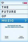 Future Of Music Manifesto For The Digital Music Revolution
