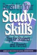 Brush Up Your Study Skills Tips for Students and Parents