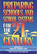 Preparing Schools and Schools Systems for the 21st Century