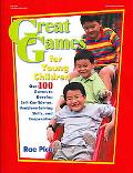 Great Games for Young Children Over 100 Games to Develop Self-confidence, Problem-solving Sk...