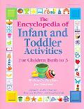 Encyclopedia of Infant And Toddler Activities For Children Birth to 3