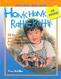 Honk, Honk, Rattle, Rattle 25 Songs And over 300 Activities for Young Children