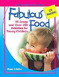 Fabulous Food 25 Songs And over 300 Activities for Young Children