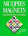 Mudpies to Magnets A Preschool Science Curriculum