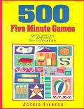 500 Five Minute Games Quick and Easy Activities for 3-6 Year Olds