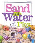 Sand and Water Play Simple, Creative Activities for Young Children