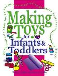 Making Toys for Infants and Toddlers Using Ordinary Stuff for Extraordinary Play