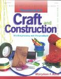Craft and Construction It's the Process, Not the Product