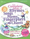Complete Book of Rhymes, Songs, Poems, Fingerplays, and Chants Over 700 Selections