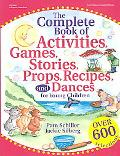 Complete Book of Activities, Games, Stories, Props, Recipes, and Dancesfor Young Childern