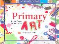 Primary Art It's The Process, Not The Product