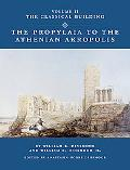 Propylaia to the Athenian Akropolis The Classical Building