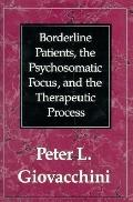 Borderline Patients, the Psychosomatic Focus and the Therapeutic Process