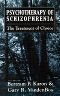 Psychotherapy Of Schizophrenia The Treatment Of Choice