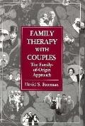 Family Therapy With Couples The Family-Of-Origin Approach