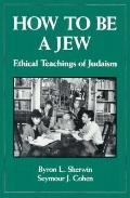 How to Be a Jew: Ethical Teachings of Judaism