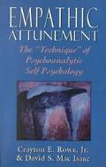 Empathic Attunement The Technique of Psychoanalytic Self Psychology