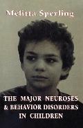 Major Neuroses and Behavior Disorders in Children